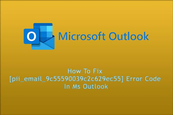 How To Resolved The Error Codes [pii_email_e7ab94772079efbbcb25] in 2021?